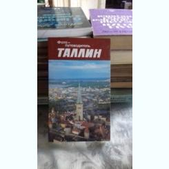 ТАЛЛИН (TALIN, CAPITALA ESTONIEI - GHID FOTO)