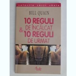 10 REGULI DE INCALCAT,10 REGULI DE URMAT-BILL QUAIN