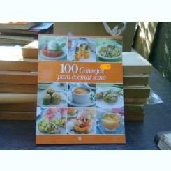100 consejos para cocinar sano   (100 de sfaturi pentru a gati sanatos)