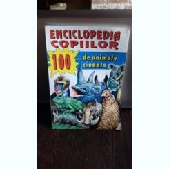 100 DE ANIMALE CIUDATE - ENCICLOPEDIA COPIILOR