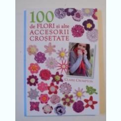100 DE FLORI SI ALTE ACCESORII CROSETATE DE CLAIRE CROMPTON 2012