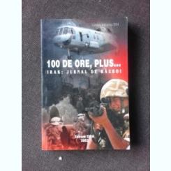 100 DE ORE, PLUS ...IRAK JURNAL DE RAZBOI