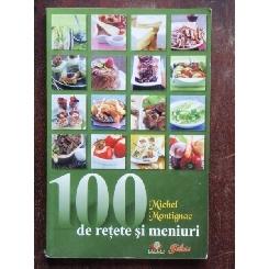 100 DE RETETE SI MENIURI - MICHEL MONTIGNAC