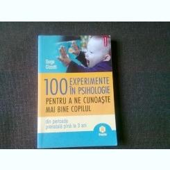 100 EXPERIMENTE IN PSIHOLOGIE PENTRU A NE CUNOASTE MAI BINE COPILUL - SERGE CICCOTTI