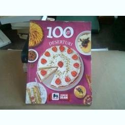 100 RETETE DESERTURI