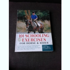 101 SCHOOLING EXERCISES FOR HORSE AND RIDER - JAKI BELL  (CARTE IN LIMBA ENGLEZA)