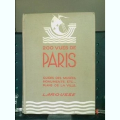 200 VUES DE PARIS. GUIDES DES MUSEES, MONUMENTS, ETC. PLANS DE LA VILLE