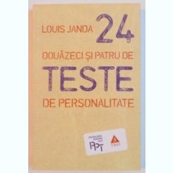 24 , DOUAZECI SI PATRU DE TESTE DE PERSONALITATE DE LOUIS JANDA