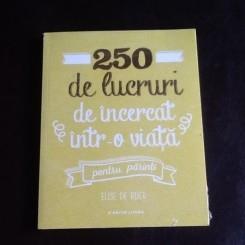 250 de lucruri de incercat intr-o viata pentru parinti - Elise de Rijck