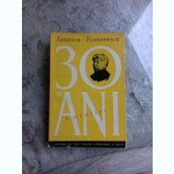 30 DE ANI, AMINTIRI - ARISTIZZA ROMANESCU