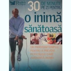 30 DE MINUTE PE ZI PENTRU O INIMA SANATOASA