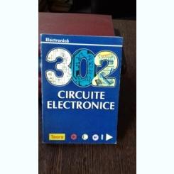 302 CIRCUITE ELECTRONICE