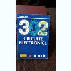 302 CIRCUITE ELECTRONICE