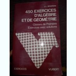 450 Exercices D'algèbre Et D'analyse 1re  J. Boursin