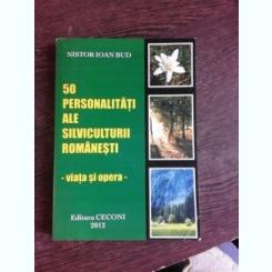 50 DE PERSONALITATI ALE SILVICULTURII ROMANESTI - NISTOR IOAN BUD  (CU DEDICATIE PENTRU RADU CARNECI)