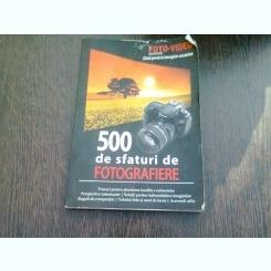 500 DE SFATURI DE FOTOGRAFIERE - GHID PENTRU IMAGINI CREATIVE