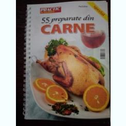 55 preparate din carne - Colectia Practic in Bucatarie