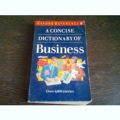 A CONCISE DICTIONARY OF BUSINESS   (CARTE IN LIMBA ENGLEZA)