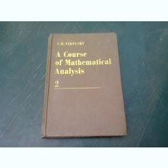 A COURSE OF MATHEMATICAL ANALYSIS - S.M. NIKOLSKY   VOLUMUL 2  (TEXT IN LIMBA ENGLEZA)