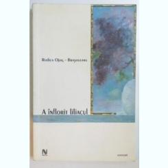 A INFLORIT LILIACUL DE RODICA OJOG BRASOVEANU , EDITIA A II A , 2004