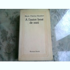A L'AUTRE BOUT DE MOI - MARIE THERESE HUMBERT  (CARTE IN LIMBA FRANCEZA)