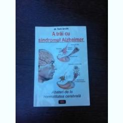 A trai cu sindromul Alzheimer, abateri de la normalitatea cerebrala - Tom Smith