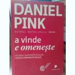 A vinde e omeneste, Daniel Pink