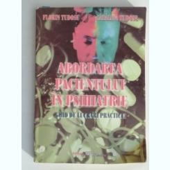 ABORDAREA PACIENTULUI IN PSIHIATRIE DE FLORIN TUDOSE, CATALINA TUDOSE, EDITIA A 1 A