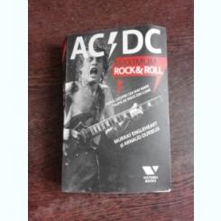 AC DC, MAXIMUM ROCK&ROLL, TOTUL DESPRE CEA MAI MARE TRUPA DE ROCK DIN LUME - MURRAY ENGLEHEART