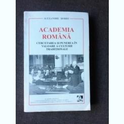 ACADEMIA ROMAN, CERCETAREA SI PUNEREA IN VALOARE A CULTURII TRADITIONALE - ALEXANDRU DOBRE