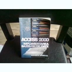 ACCESS 2000 IMPLEMENTAREA BAZELOR DE DATE - KOVACS SANDOR