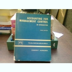 Accounting for management control - Charles T. Horngren  (Contabilitate pentru controlul managementului)