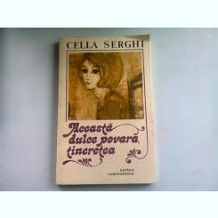 ACEASTA DULCE POVARA, TINERETEA - CELLA SERGHI