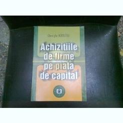 ACHIZITIILE DE FIRME PE PIATA DE CAPITAL - GHEORGHE HURDUZEU