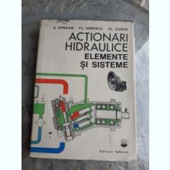 ACTIONARI HIDRAULICE, ELEMENTE SI SISTEME - A. OPREAN