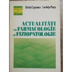 ACTUALITATI IN FARMACOLOGIE SI FIZIOPATOLOGIE