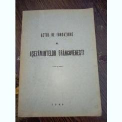 Actul de fondatiune al asezamintelor brancovenesti  / carte veche