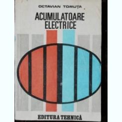 ACUMULATOARE ELECTRICE - OCTAVIAN TOMUTA