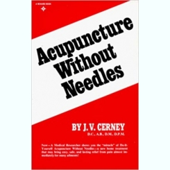 ACUPUNCTURE WITHOUT NEEDLES - J.V. CERNEY  (CARTE IN LIMBA ENGLEZA)