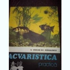 ACVARISTICA PRACTICA -V. VOICAN * I. RADULESCU