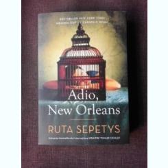 ADIO, NEW ORLEANS - RUTA SEPETYS