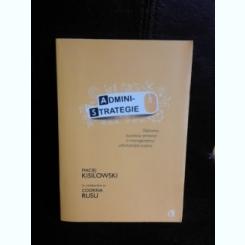 Admini-strategie, obtinerea succesului personal in managementul administratiei publice - Maciej Kisilowski