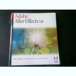 ADOBE AFTER EFFECTS 5.0, USER GUIDE  (GHID DE UTILIZARE, ADOBE AFTER EFFECTS 5.0