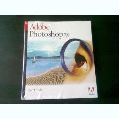 ADOBE PHOTOSHOP 7.0, USER GUIDE  (GHID DE UTILIZARE, ADOBE PHOTOSHOP 7.0)
