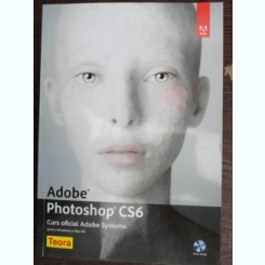 Adobe Photoshop CS6  (curs oficial Adobe Systems)
