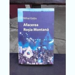 AFACEREA ROSIA MONTANA - MIHAI GOTIU