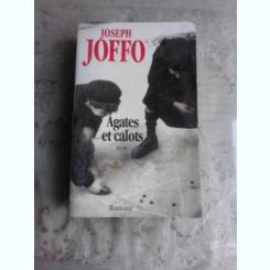 AGATES ET CALOTS - JOSEPH JOFFO  (CARTE IN LIMBA FRANCEZA)