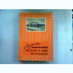 AGENDA MAISTRULUI CONSTRUCTOR DE CLADIRI FEROVIARE