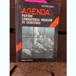 AGENDA PENTRU COMBATEREA NOXELOR IN INDUSTRIE - VICTOR VOICU