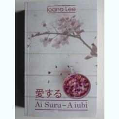 Ai Suru - A iubi - Ioana Lee